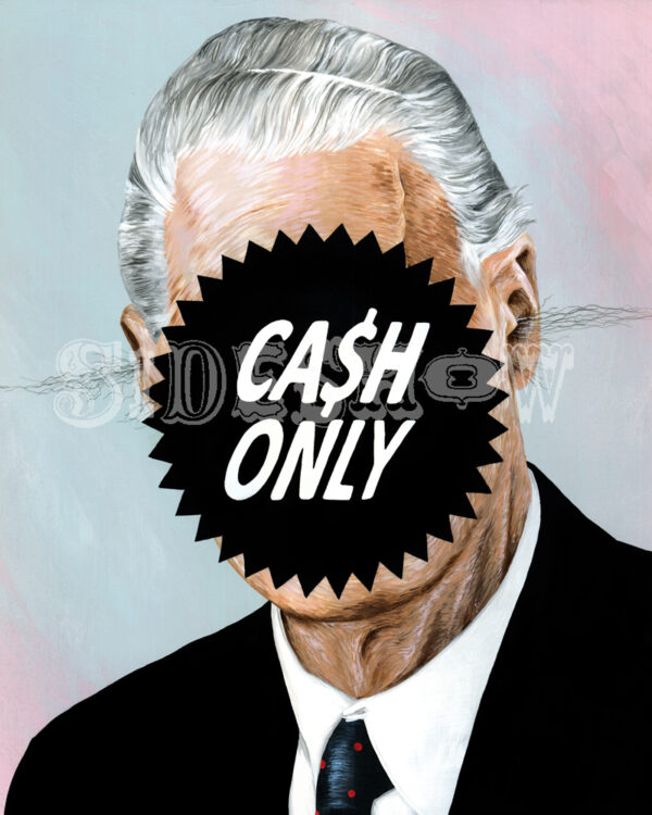 Cash Only – 16×20 by Famous When Dead